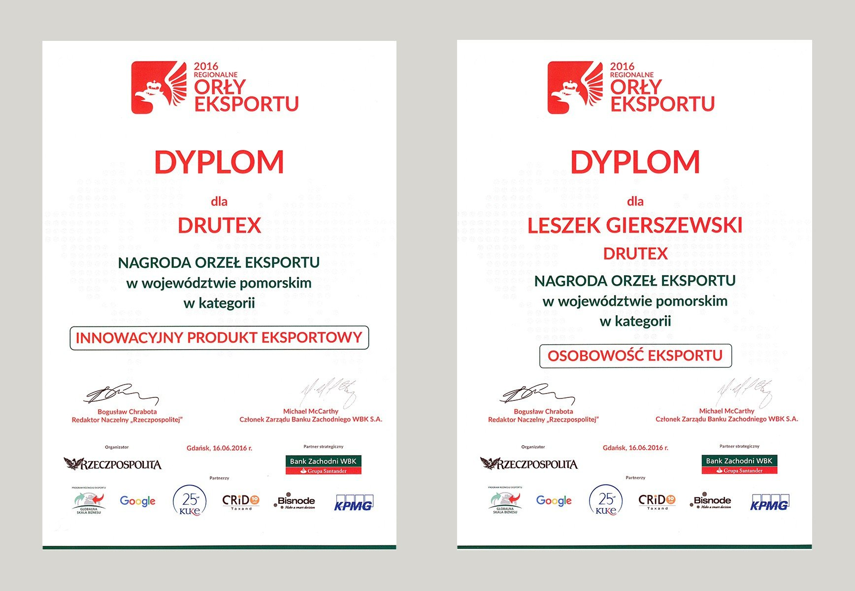 EAGLES OF EXPORT FOR DRUTEX S.A. AND FOR THE PRESIDENT LESZEK GIERSZEWSKI!